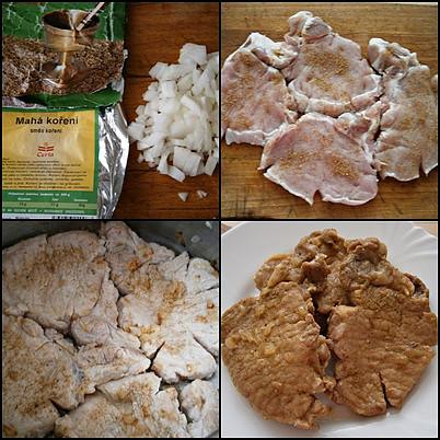 Plátky masa nařízneme,okořeníme,na cibuli orestujeme a podusíme.Maso ze šťávy vytáhneme